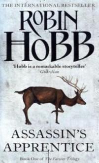Assassin's Apprentice (The Farseer Trilogy, #1) - Robin Hobb