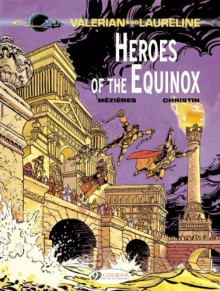 Heroes of the Equinox: Valerian (Volume 8) - Pierre Christin, Jean-Claude Mézières