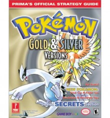 Pokemon Gold & Silver: Prima's Official Strategy Guide - Elizabeth M. Hollinger, James Ratkos, Elizabeth M. Hollinger