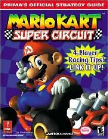 Mario Kart Super Circuit: Prima's Official Strategy Guide - Bryan Stratton