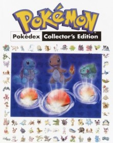 Pokemon Pokedex Collectors Edition: The Official Strategy Guide - Eric Mylonas