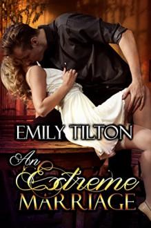 An Extreme Marriage - Emily Tilton