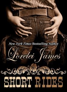Short Rides (Rough Riders, #14.5) - Lorelei James