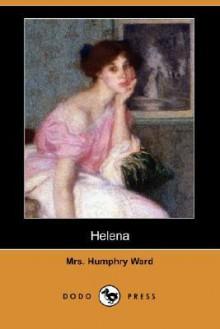 Helena (Dodo Press) - Mary Augusta Ward