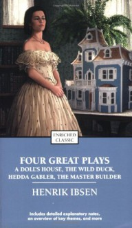 Four Great Plays: A Doll's House/The Wild Duck/Hedda Gabler/The Master Builder (paper) - Henrik Ibsen, Alyssa Harad