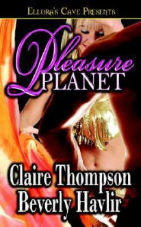 Pleasure Planet - Claire Thompson, Beverly Havlir