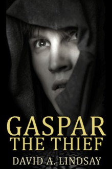 Gaspar The Thief - David A. Lindsay