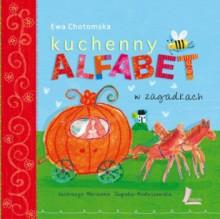 Kuchenny Alfabet w Zagadkach - Ewa Chotomska