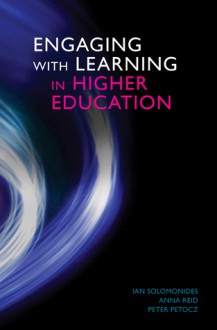 Engaging with Learning in Higher Education - Peter Petocz, Anna Reid, Ian Solomonides