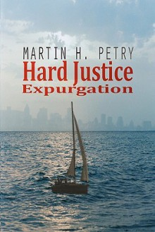 Hard Justice: Expurgation - Martin H. Petry