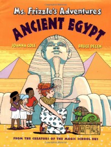 Ms. Frizzle's Adventures: Ancient Egypt - Joanna Cole