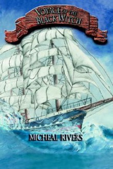 The Voyage of the Black Witch - Micheal Rivers