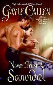 Never Trust a Scoundrel - Gayle Callen