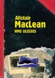 H.M.S. Ulisses - Alistair MacLean