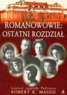 Romanowowie ostatni rozdział - Robert K. Massie