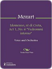 "Idomeneo, re di Creta, Act 1, No. 6 ""Vedrommi intorno"" - Wolfgang Amadeus Mozart"