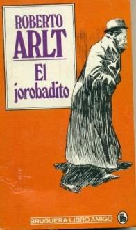 El jorobadito - Roberto Arlt