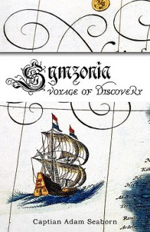 Symzonia: A Voyage of Discovery - Adam Seaborn, John Cleves Symmes