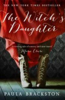 The Witch's Daughter - Paula Brackston