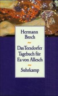 Das Teesdorfer Tagebuch für Ea von Allesch - Hermann Broch, Paul Michael Lützeler