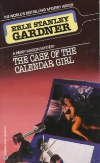 The Case of the Calendar Girl - Erle Stanley Gardner
