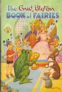 The Enid Blyton Book of Fairies - Enid Blyton