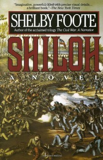 Shiloh: A Novel - Shelby Foote