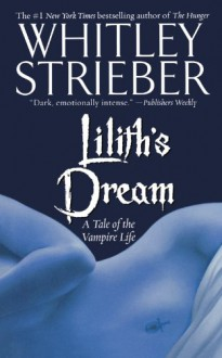 Lilith's Dream: A Tale of the Vampire Life (Hunger #3) - Whitley Strieber