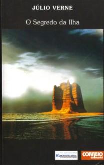 O Segredo da Ilha (A Ilha Misteriosa, Part 3) - Jules Verne, A.A. Tinoco