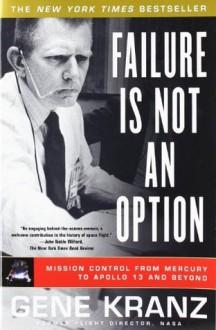 Failure Is Not an Option - Gene Kranz