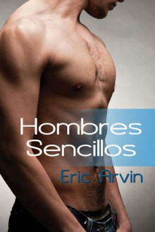Hombres Sencillos - Eric Arvin, Neus Casas