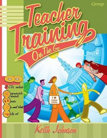Teacher Training on the Go and CD (Audio) [With CDROM and Compact Disc] - Keith D. Johnson