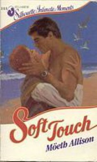 Soft Touch (Silhouette Intimate Moments, #111) - Moeth Allison, Möeth Allison