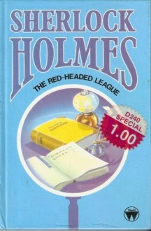 The Red-Headed League (Sherlock Holmes) - Arthur Conan Doyle