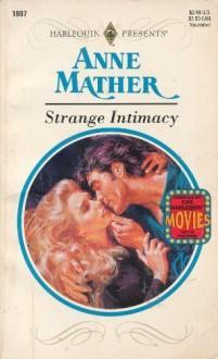 Strange Intimacy (Harlequin Presents, No 1697) - Anne Mather
