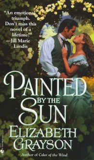 Painted by the Sun - Elizabeth Grayson