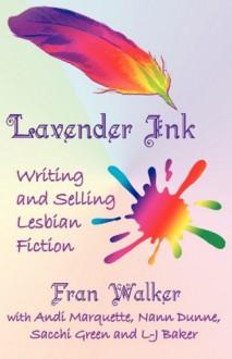 Lavender Ink - Writing and Selling Lesbian Fiction - Fran Walker, L.J. Baker