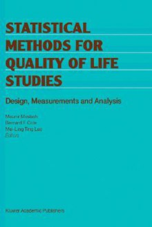Statistical Methods for Quality of Life Studies: Design, Measurements and Analysis - Bernard F. Cole, Mei-Ling Ting Lee