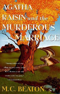 Agatha Raisin and the Murderous Marriage (Agatha Raisin, #5) - M.C. Beaton