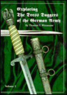 Exploring the Dress Daggers of the German Army - Thomas T. Wittmann