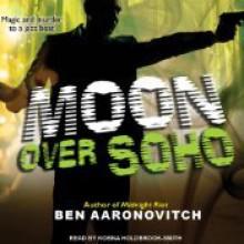 Moon Over Soho - Ben Aaronovitch,Kobna Holdbrook-Smith