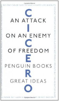 An Attack on an Enemy of Freedom - Cicero, Michael Grant