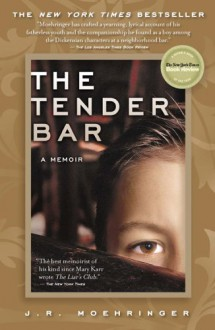 The Tender Bar - J.R. Moehringer
