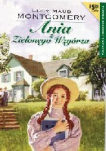 Ania z Zielonego Wzgórza - Agnieszka Kuc,L.M. Montgomery