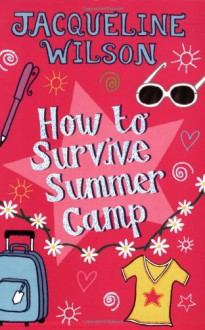 How To Survive Summer Camp - Jacqueline Wilson