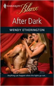 After Dark (Harlequin Blaze #446) - Wendy Etherington