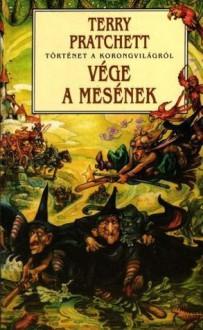 Vége a mesének (Korongvilág, #12) - Terry Pratchett, Sohár Anikó