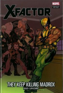 X-Factor: They Keep Killing Madrox - Peter David, Emanuela Lupacchino