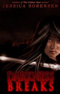 Darkness Breaks - Jessica Sorensen