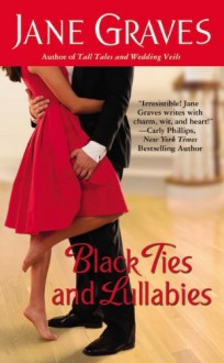Black Ties and Lullabies - Jane Graves